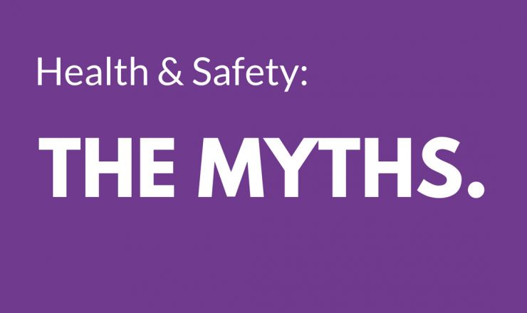 10 Health & Safety Myths - from the experts!